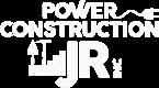 Power Construccion JR